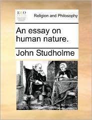 An essay on human nature. - John Studholme