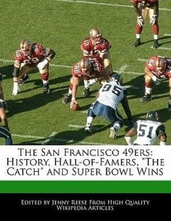 The San Francisco 49ers: History, Hall-Of-Famers, the Catch and Super Bowl Wins - Reese, Jenny