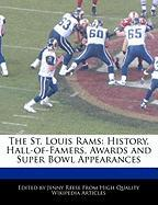 The St. Louis Rams: History, Hall-Of-Famers, Awards and Super Bowl Appearances
