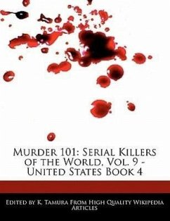 Murder 101: Serial Killers of the World, Vol. 9 - United States Book 4 - Cleveland, Jacob Tamura, K.