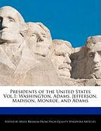 Presidents of the United States Vol.1: Washington, Adams, Jefferson, Madison, Monroe, and Adams