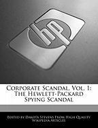 Corporate Scandal, Vol. 1: The Hewlett-Packard Spying Scandal