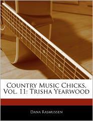 Country Music Chicks, Vol. 11 - Dana Rasmussen