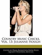 Country Music Chicks, Vol. 13: Julianne Hough