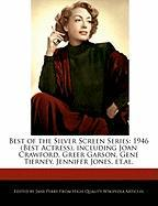 Best of the Silver Screen Series: 1946 (Best Actress), Including Joan Crawford, Greer Garson, Gene Tierney, Jennifer Jones, Et.Al.