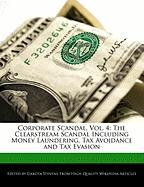 Corporate Scandal, Vol. 4: The Clearstream Scandal Including Money Laundering, Tax Avoidance and Tax Evasion