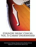 Country Music Chicks, Vol. 5: Carrie Underwood