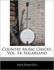 Country Music Chicks, Vol. 14 - Dana Rasmussen