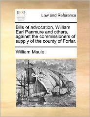 Bills of Advocation, William Earl Panmure and Others, Against the Commissioners of Supply of the County of Forfar.