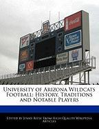 University of Arizona Wildcats Football: History, Traditions and Notable Players