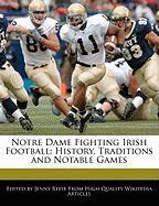Notre Dame Fighting Irish Football: History, Traditions and Notable Games