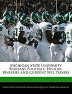 Michigan State University Spartans Football: History, Rivalries and Current NFL Players