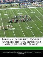 Indiana University Hoosiers Football: History, Traditions and Current NFL Players