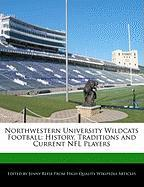 Northwestern University Wildcats Football: History, Traditions and Current NFL Players