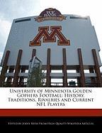University of Minnesota Golden Gophers Football: History, Traditions, Rivalries and Current NFL Players