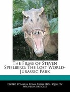 Risma, Maria;Rowe, Diana: The Films of Steven Spielberg: The Lost World- Jurassic Park