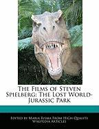 The Films of Steven Spielberg: The Lost World- Jurassic Park
