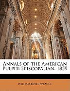 Annals of the American Pulpit: Episcopalian. 1859