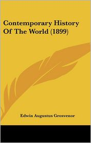 Contemporary History Of The World (1899) - Edwin Augustus Grosvenor