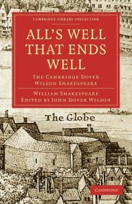 All's Well that Ends Well: The Cambridge Dover Wilson Shakespeare - William Shakespeare