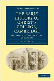 The Early History of Christ S College, Cambridge: Derived from Contemporary Documents