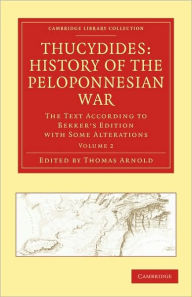 Thucydides: History of the Peloponnesian War: The Text According to Bekker's Edition with Some Alterations - Thomas Arnold