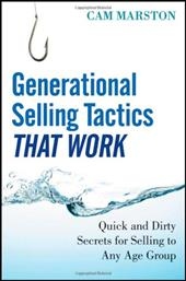 Generational Selling Tactics That Work: Quick and Dirty Secrets for Selling to Any Age Group - Marston, Cam
