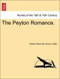 Laffan, Robert Stuart De Courcy: The Peyton Romance. Vol. I