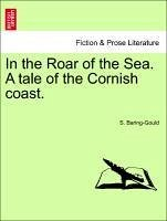 In the Roar of the Sea. A tale of the Cornish coast, vol. III - Baring-Gould, S.