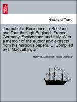 Journal of a Residence in Scotland, and Tour through England, France, Germany, Switzerland and Italy. With a memoir of the author and extracts fro... - British Library, Historical Print Editions