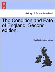 The Condition and Fate of England. Second Edition. - Charles Edwards Lester