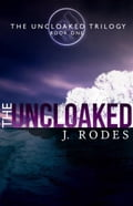 The Uncloaked - J. Rodes, Jennifer Rodewald