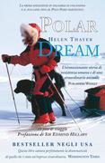 Polar Dream - la prima spedizione in solitaria di una donna e il s..