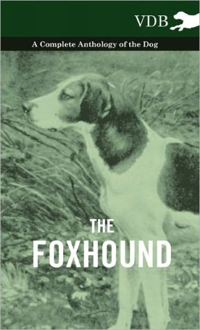 The Foxhound - A Complete Anthology of the Dog