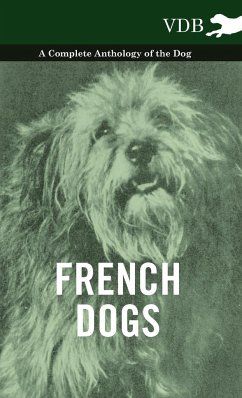 French Dogs - A Complete Anthology of the Breeds - Various