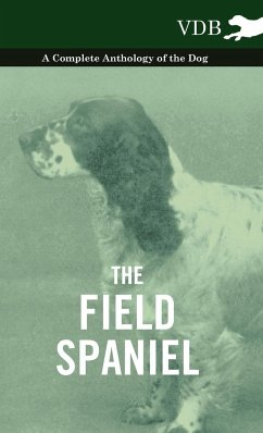 The Field Spaniel - A Complete Anthology of the Dog - Various