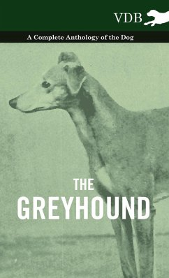 The Greyhound - A Complete Anthology of the Dog