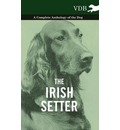 The Irish Setter - A Complete Anthology of the Dog - Various