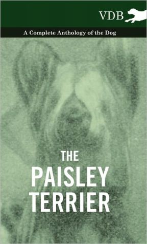 The Paisley Terrier - A Complete Anthology of the Dog