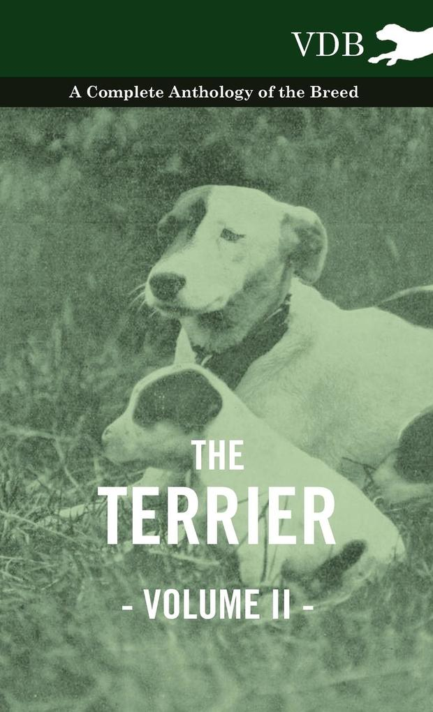 The Terrier Vol. II. - A Complete Anthology of the Breed als Buch von Various - Vintage Dog Books