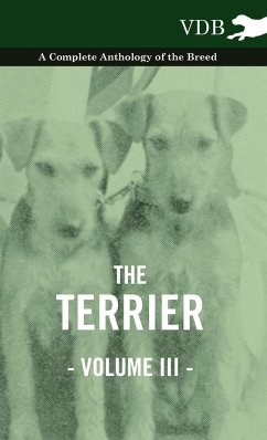 The Terrier Vol. III. - A Complete Anthology of the Breed - Various