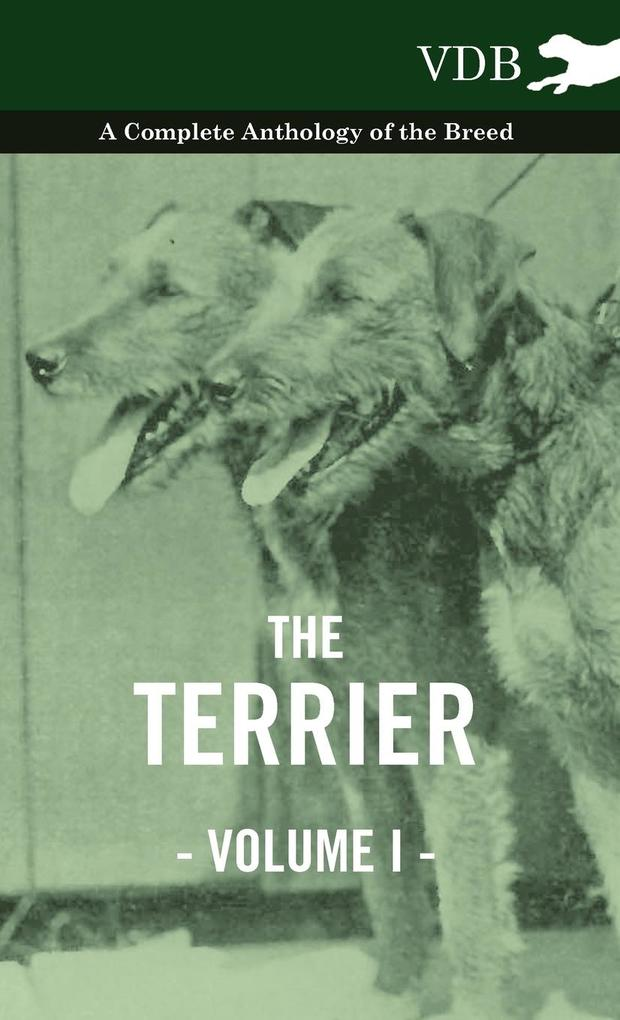 The Terrier Vol. I. - A Complete Anthology of the Breed als Buch von Various - Vintage Dog Books
