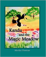 Kandu and the Magic Meadow: A color mixing Story - Marilee Donivan