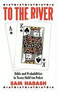 To the River: Odds and Probabilities in Texas Hold'em Poker