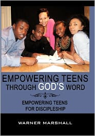 Empowering Teens Through God's Word! - Warner Marshall