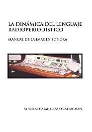 La Din Mica Del Lenguaje Radioperiod Stico - Alfredo Casanellas O'Callaghan