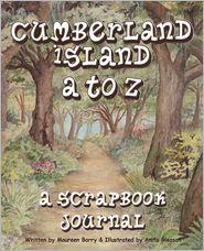 Cumberland Island A to Z, A Scrapbook Journal - Maureen Barry, Anita Gleason (Illustrator), Sarah Marlow (Compiler)