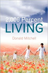 2,000 Percent Living - Donald Mitchell