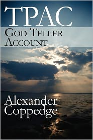 T. P. A. C.: God Teller Account - Alexander Coppedge