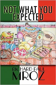 Not What You Expected - Richard Paul Mroz